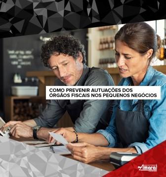 Como Prevenir Autuações dos Órgãos Fiscais nos Pequenos Negócios